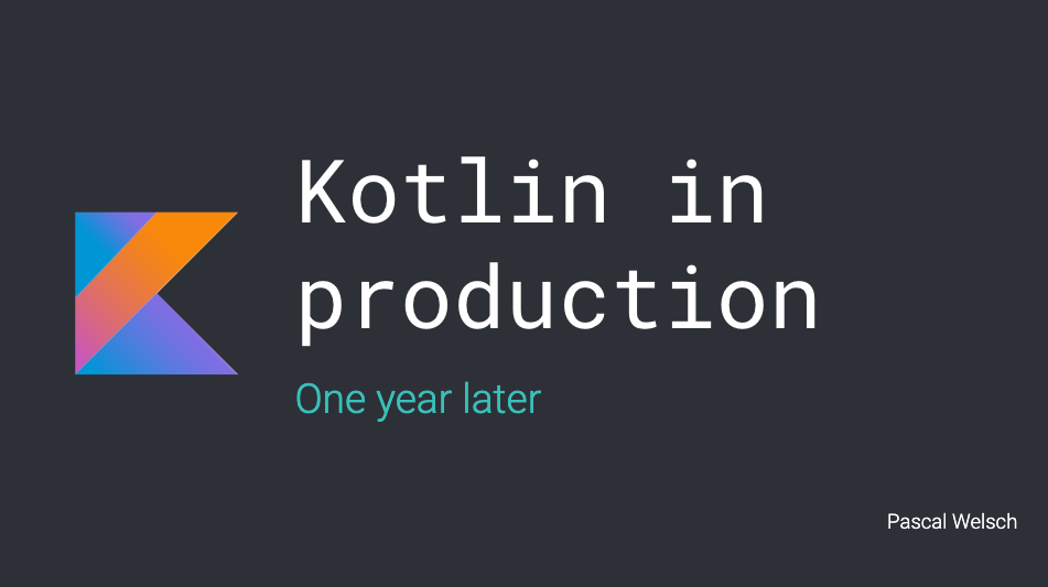 Kotlin in production – One year later